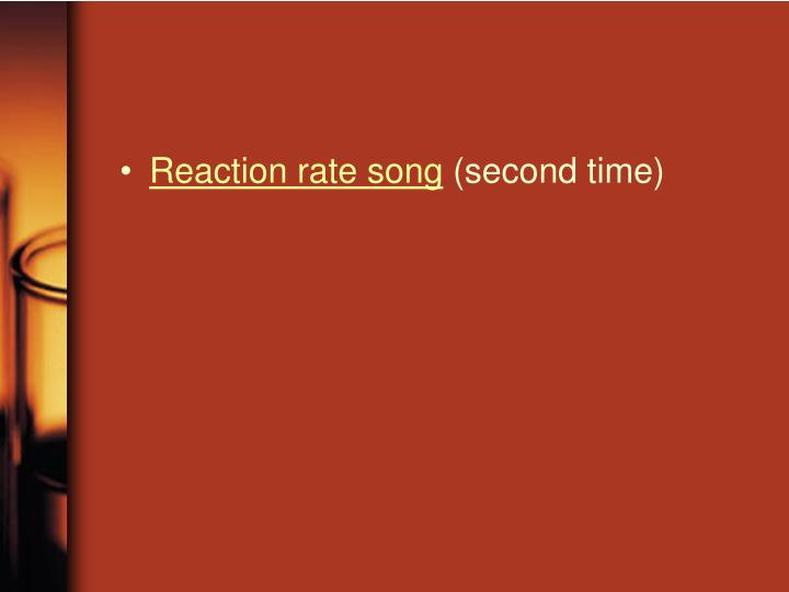 Reaction rate song