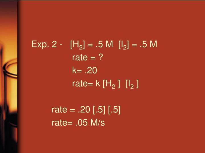 Exp. 2 -   [H