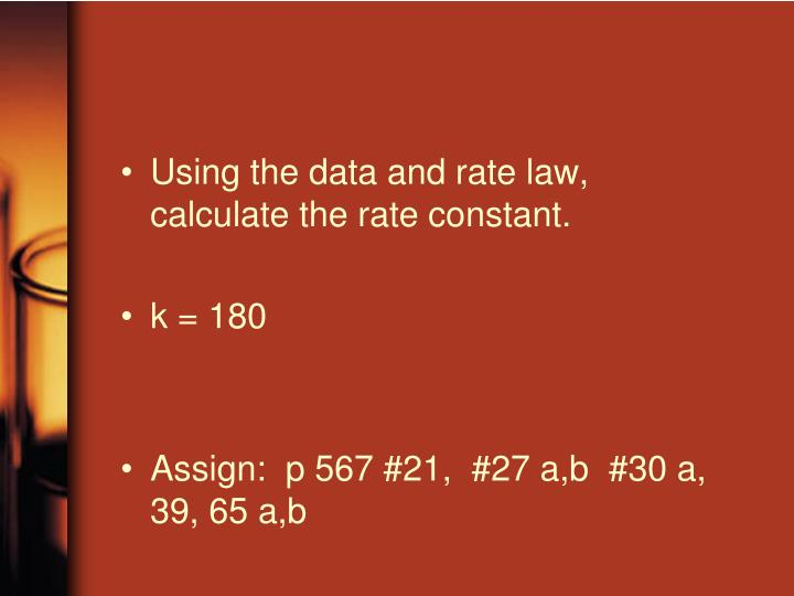 Using the data and rate law, calculate the rate constant.