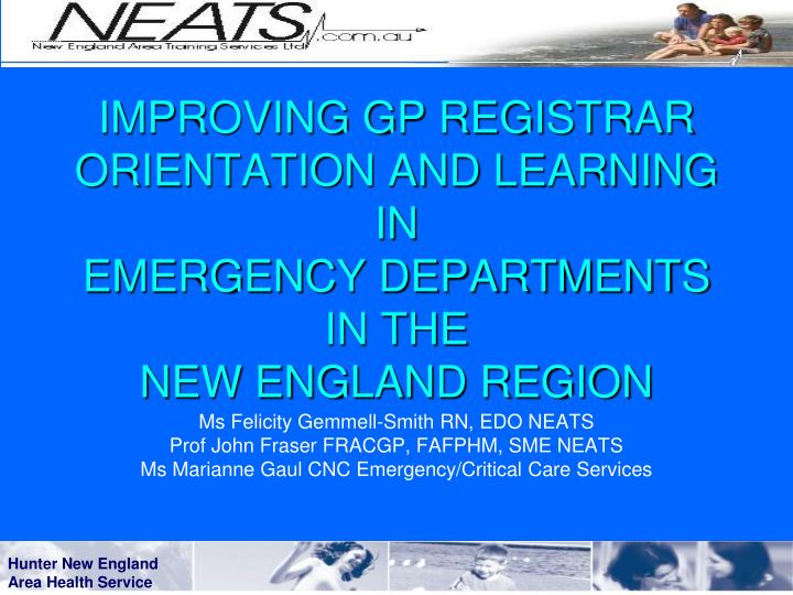 Improving gp registrar orientation and learning in emergency departments in the new england region