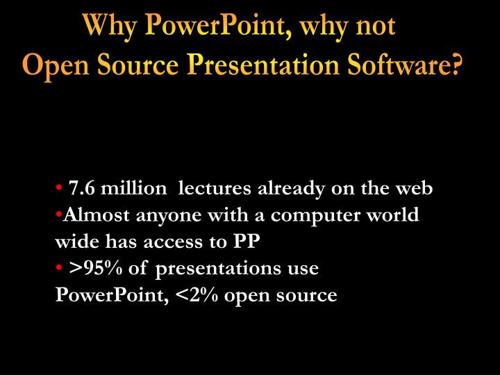 Why PowerPoint, why not