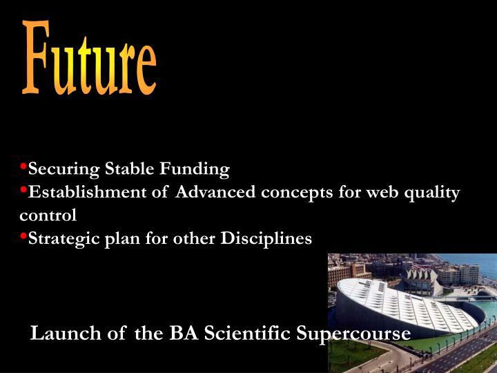 Launch of the BA Scientific Supercourse