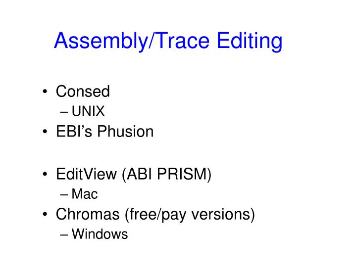 Assembly/Trace Editing