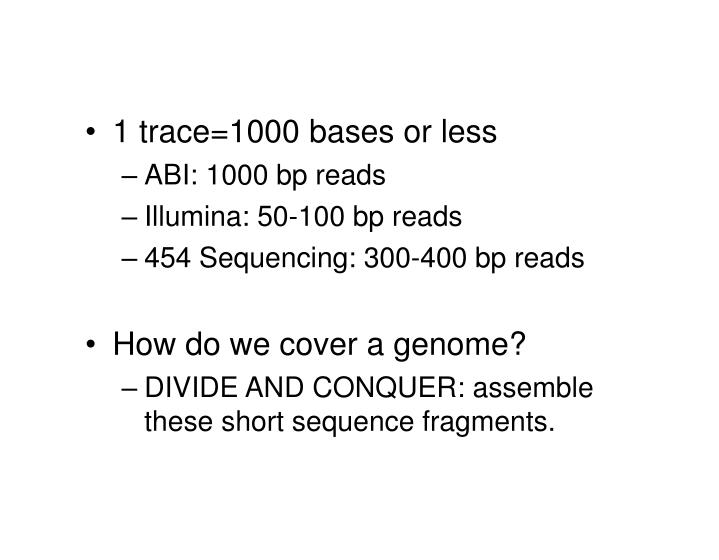 1 trace=1000 bases or less