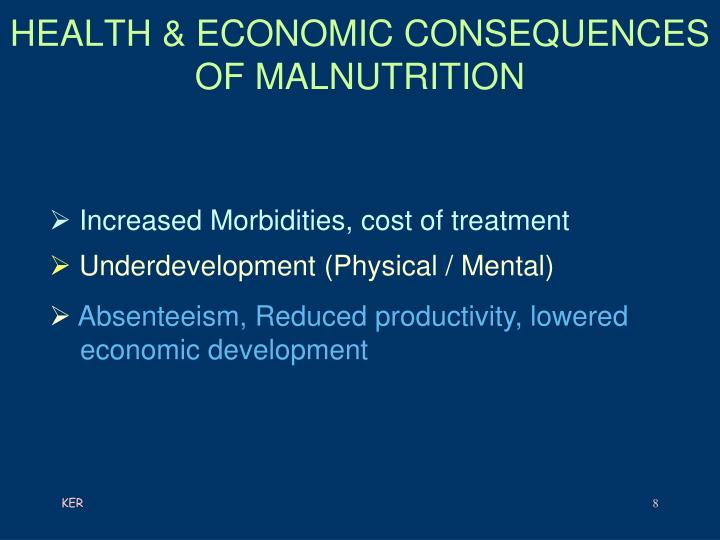 HEALTH & ECONOMIC CONSEQUENCES OF MALNUTRITION