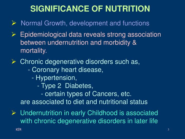 SIGNIFICANCE OF NUTRITION