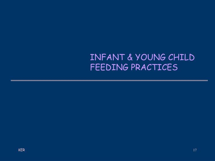 INFANT & YOUNG CHILD FEEDING PRACTICES