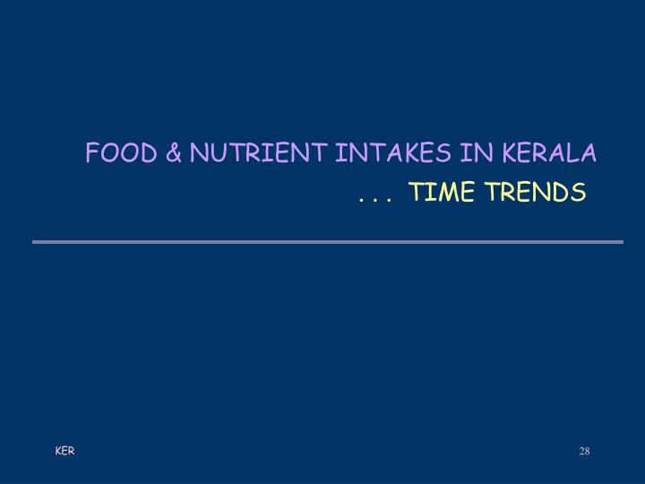 FOOD & NUTRIENT INTAKES IN KERALA