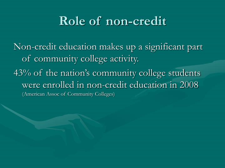 Role of non-credit