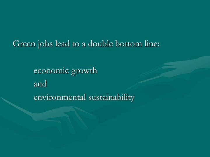 Green jobs lead to a double bottom line: