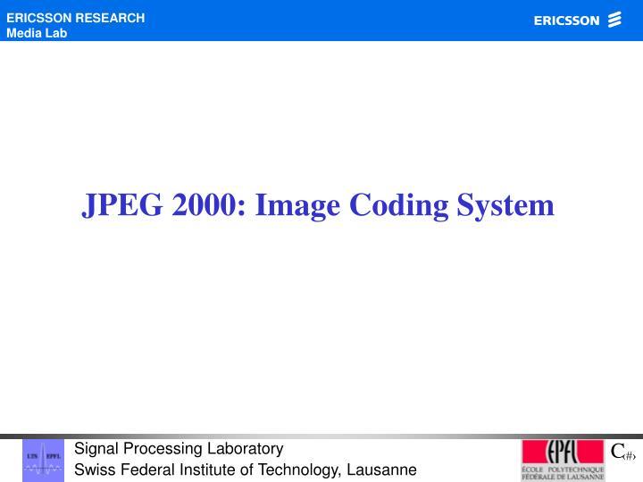 JPEG 2000: Image Coding System