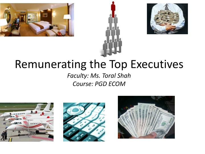Remunerating the Top Executives