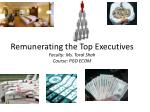 remunerating the top executives faculty ms toral shah course pgd ecom