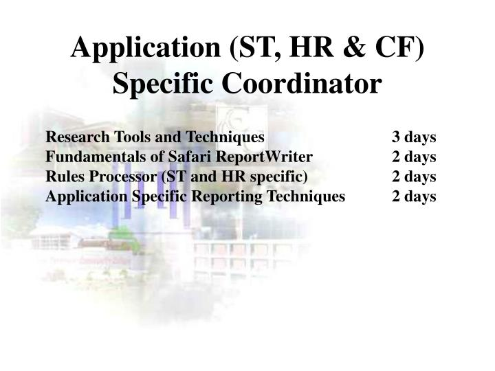 Application (ST, HR & CF) Specific Coordinator