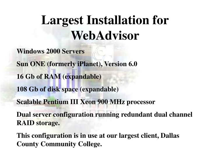 Largest Installation for WebAdvisor
