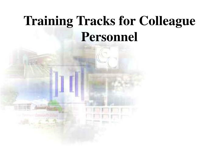 Training Tracks for Colleague Personnel