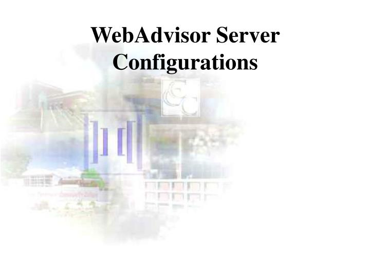 WebAdvisor Server Configurations