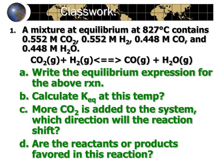 A mixture at equilibrium at 827°C contains 0.552 M CO