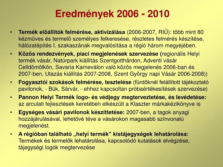 Eredmények 2006 - 2010