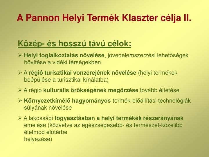A Pannon Helyi Termék Klaszter célja II.