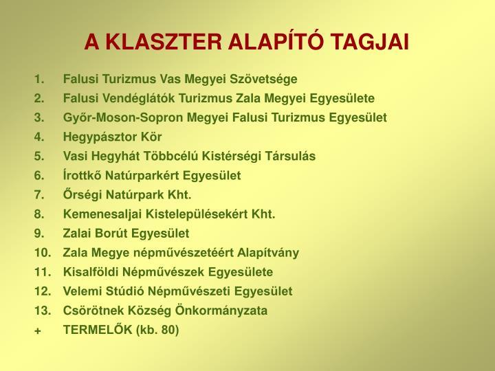 A KLASZTER ALAPÍTÓ TAGJAI