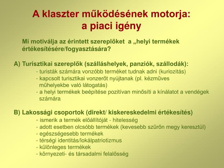 A klaszter működésének motorja: