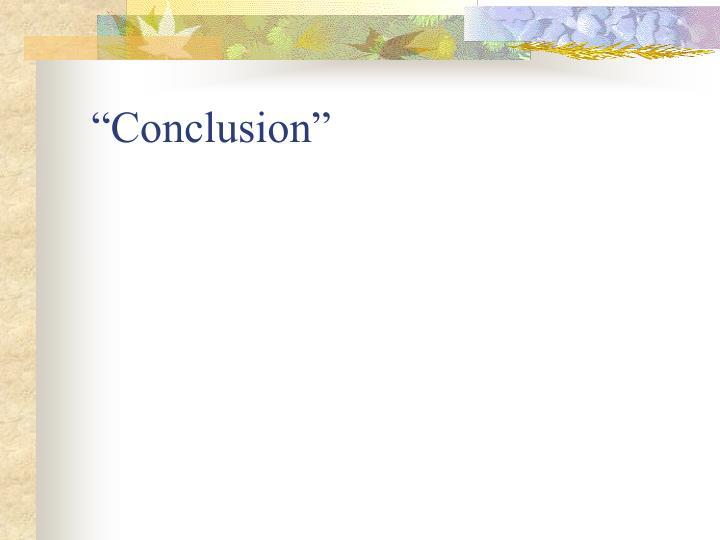 """""""Conclusion"""""""