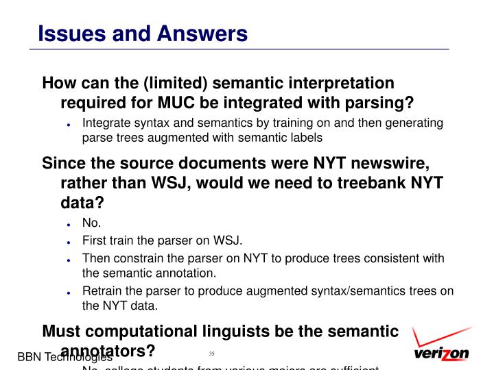 How can the (limited) semantic interpretation required for MUC be integrated with parsing?