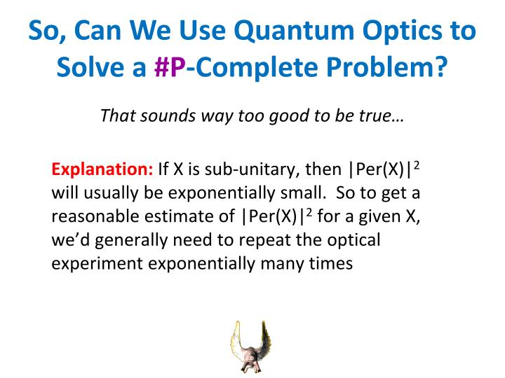 So, Can We Use Quantum Optics to Solve a