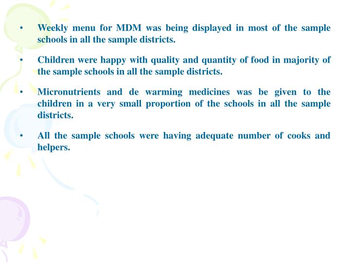 Weekly menu for MDM was being displayed in most of the sample schools in all the sample districts.