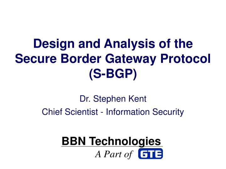 Design and analysis of the secure border gateway protocol s bgp