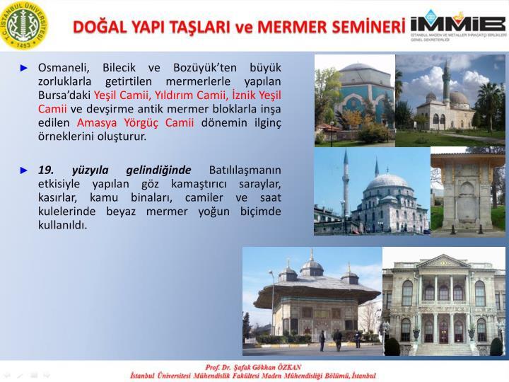 Osmaneli, Bilecik ve Bozüyük'ten büyük zorluklarla getirtilen mermerlerle yapılan Bursa'daki