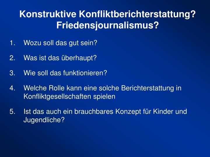 Konstruktive Konfliktberichterstattung? Friedensjournalismus?