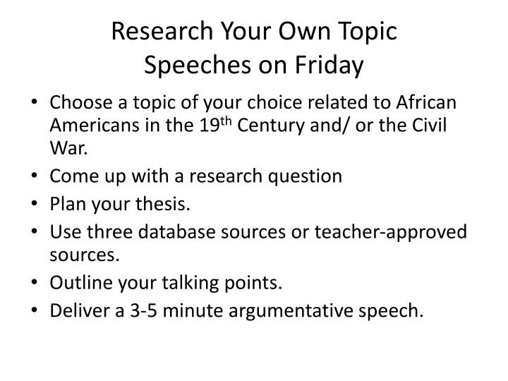 Research your own topic speeches on friday