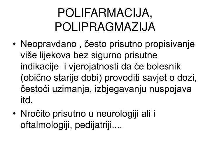 POLIFARMACIJA, POLIPRAGMAZIJA