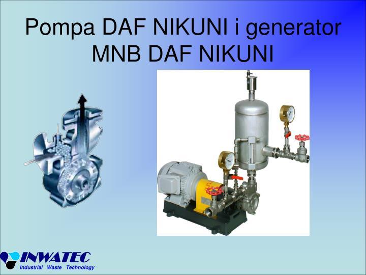 Pompa DAF NIKUNI i generator MNB DAF NIKUNI