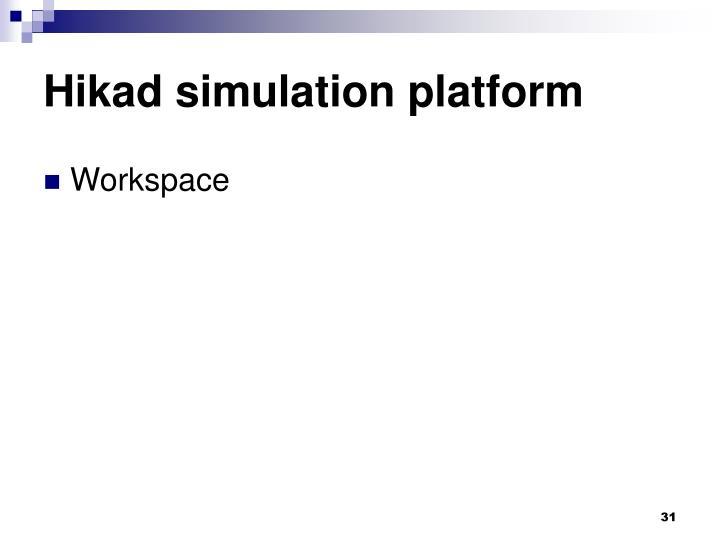 Hikad simulation platform