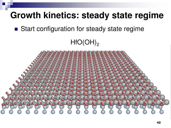 Growth kinetics: steady state regime