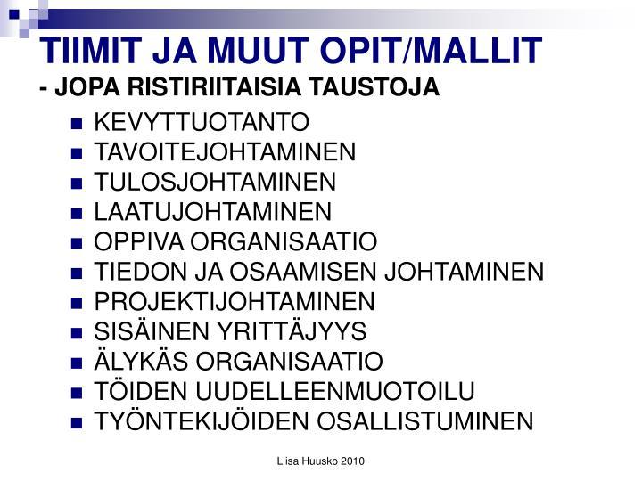 TIIMIT JA MUUT OPIT/MALLIT