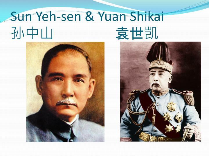 Sun Yeh-sen & Yuan Shikai