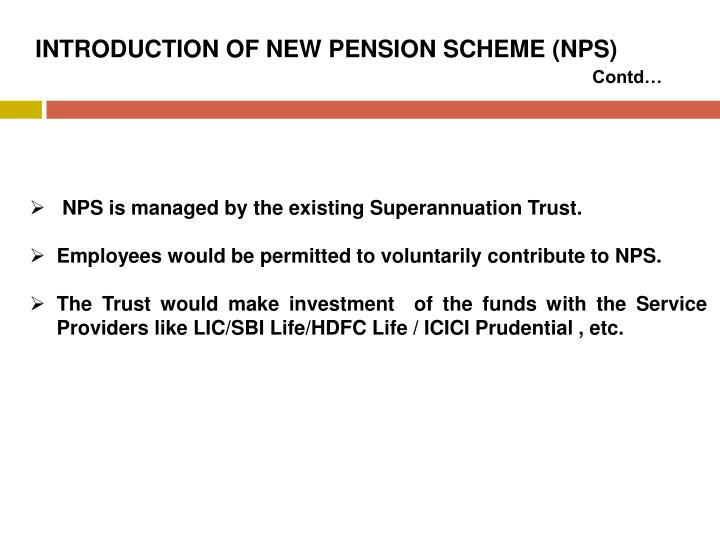 INTRODUCTION OF NEW PENSION SCHEME (NPS)