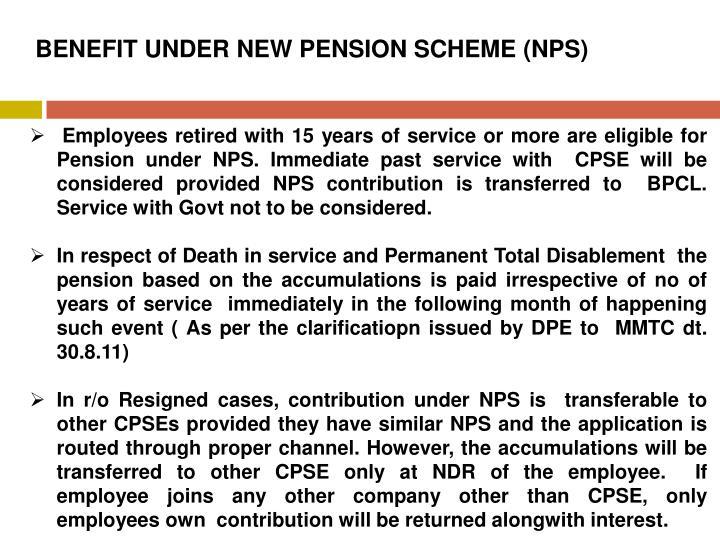 BENEFIT UNDER NEW PENSION SCHEME (NPS)