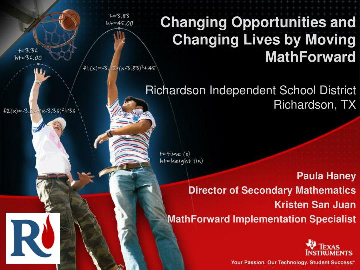 Changing Opportunities and Changing Lives by Moving MathForward