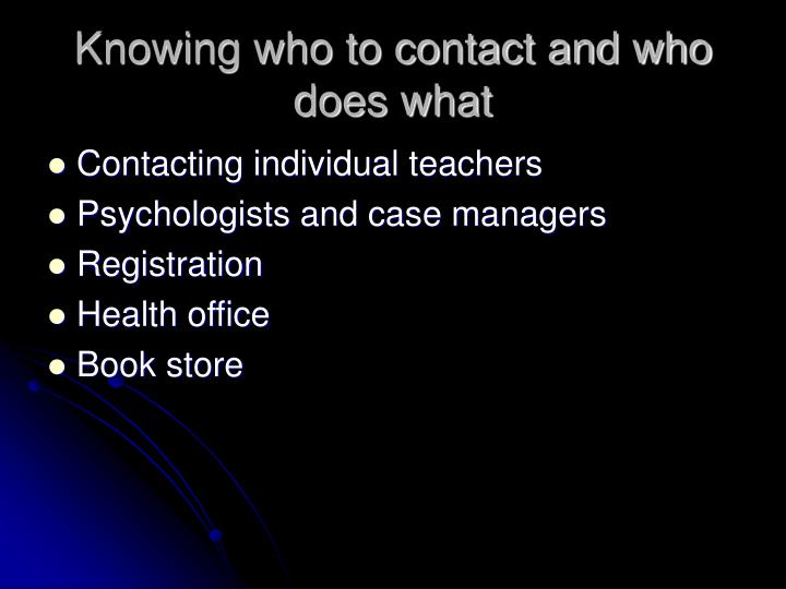 Knowing who to contact and who does what