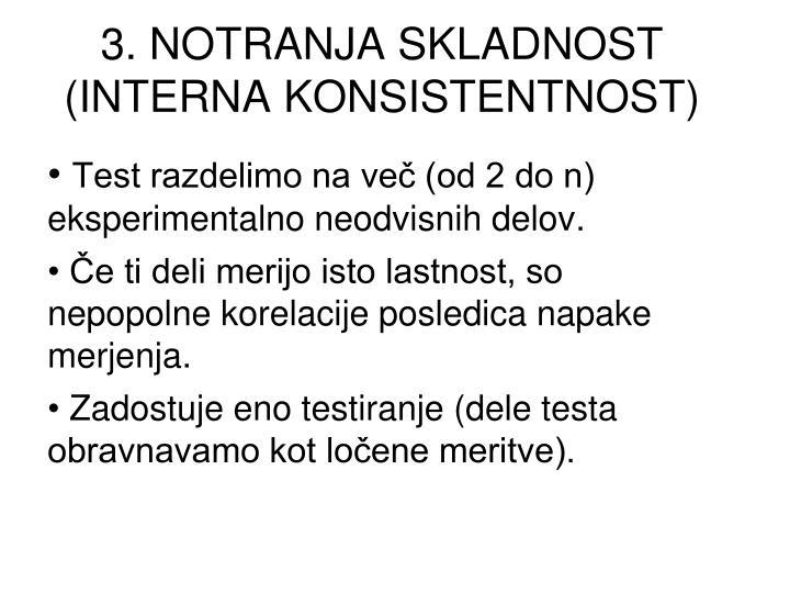 3. NOTRANJA SKLADNOST (INTERNA KONSISTENTNOST)