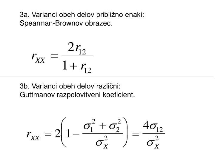 3a. Varianci obeh delov približno enaki: