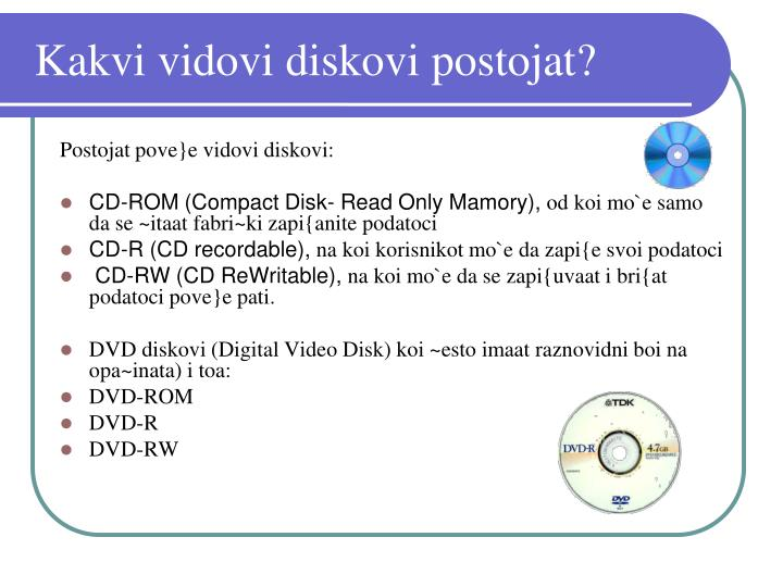 Kakvi vidovi diskovi postojat?