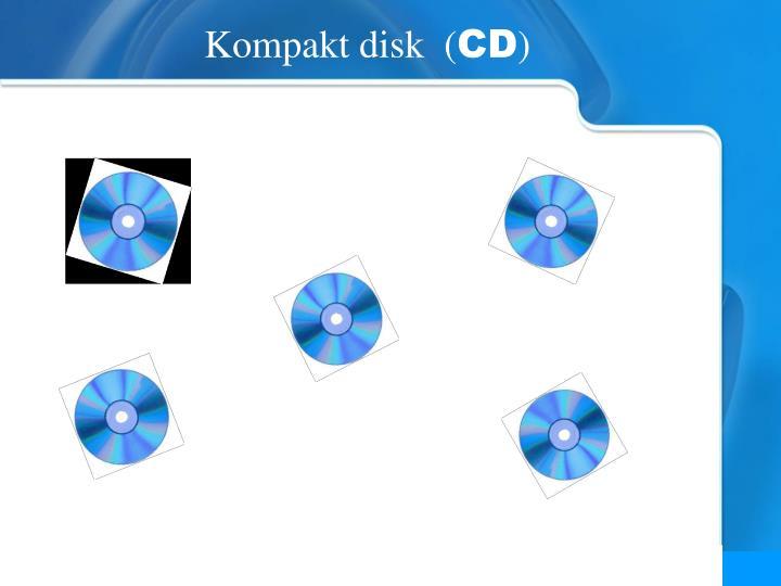Kompakt disk  (