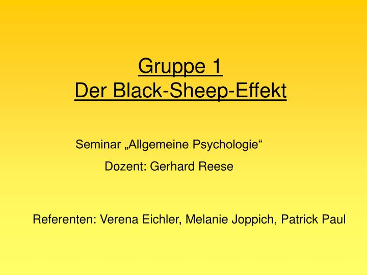 Gruppe 1 der black sheep effekt