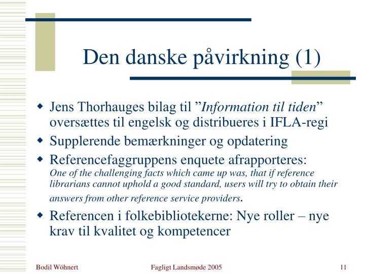 Den danske påvirkning (1)